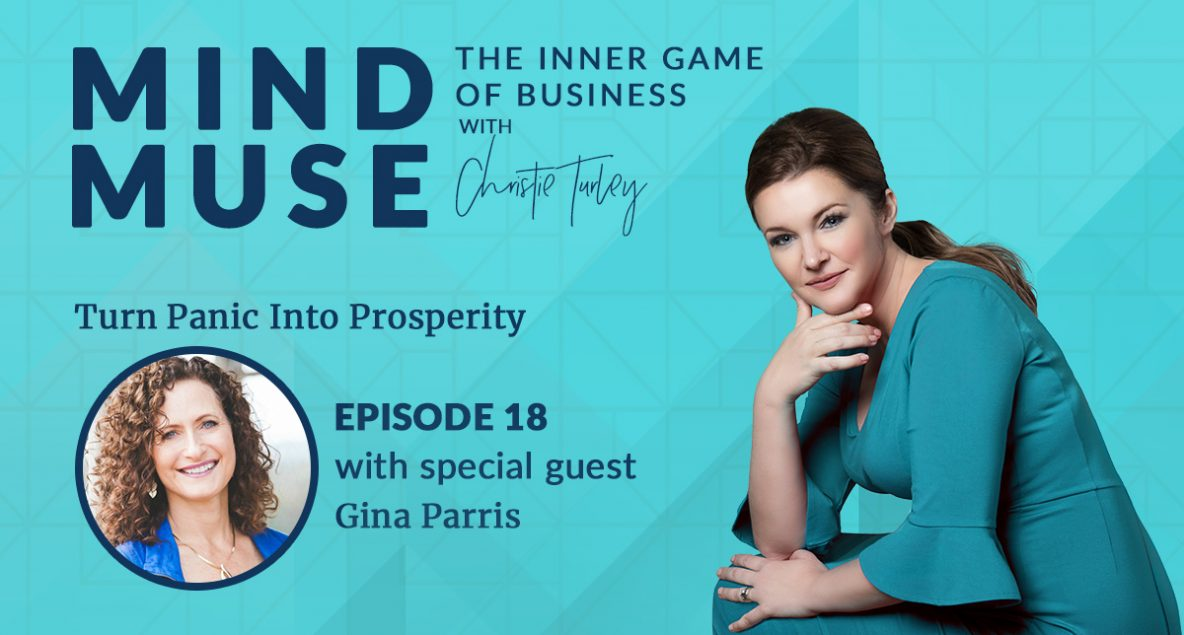 Episode 18: Turn Panic Into Prosperity with Gina Parris